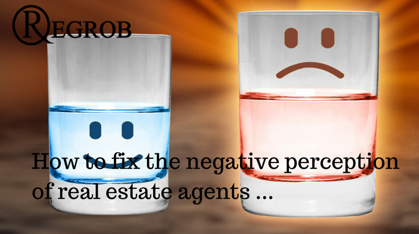improving the negative perception of real estate agents among public