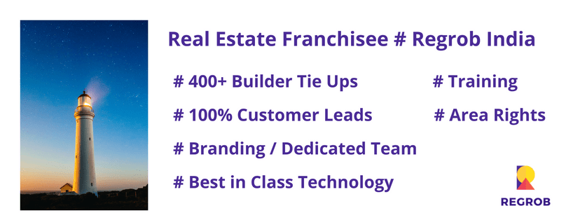 Real Estate Franchisee in India with Regrob technology brokerage business - Real Estate Franchisee In India - Real Estate Franchise Business Opportunities