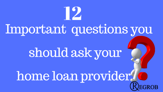 important questions must ask to home loan providers
