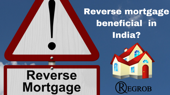 Reverse mortgage beneficial in India