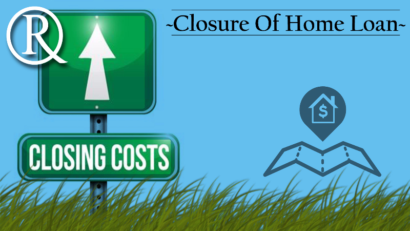 home loan closure