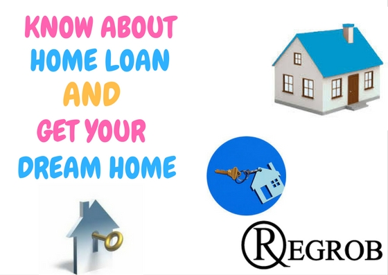 KNOW ABOUT HOME LOAN