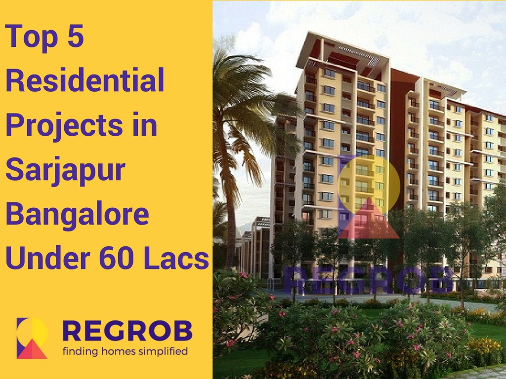 Top 5 Residential Projects in Sarjapur Bangalore Under 60 Lacs