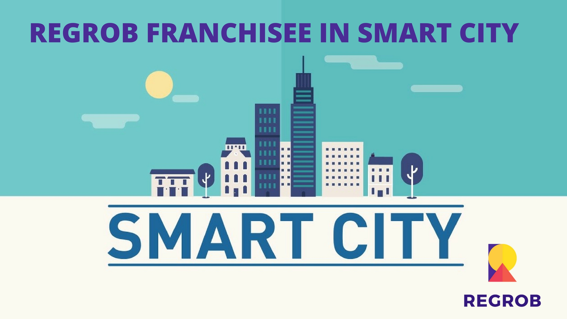 REGROB OPEN FRANCHISEE IN SMART CITY