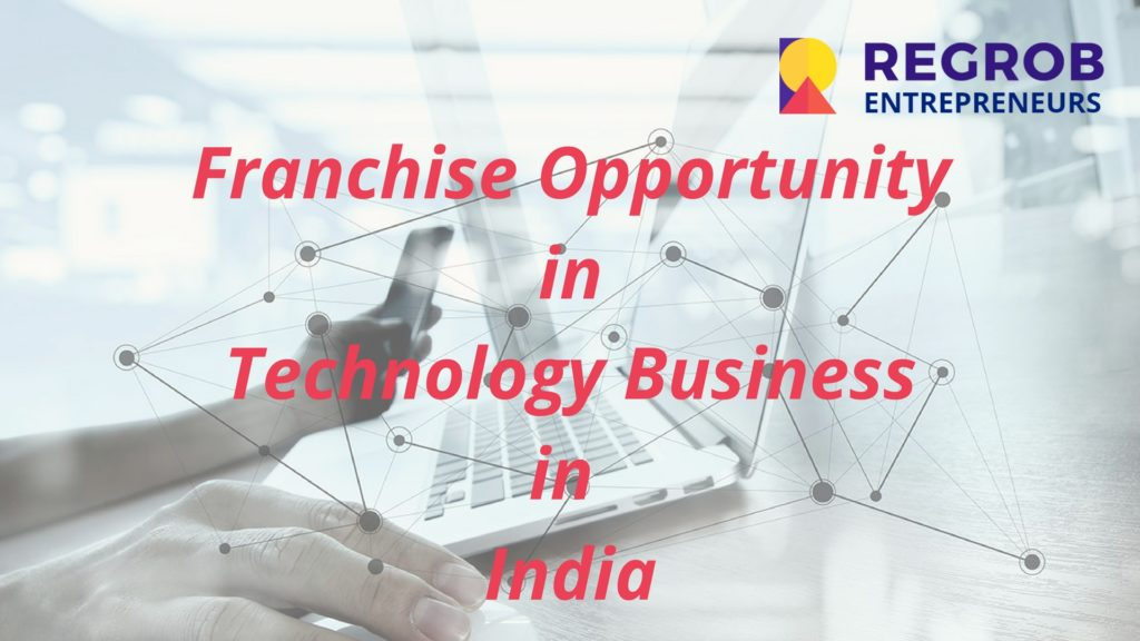 Franchise Opportunity in Technology Business in India