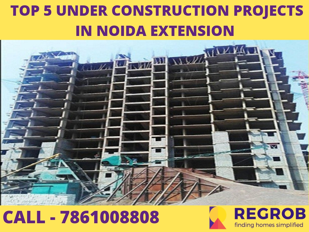 Under Construction Projects in Noida Extension