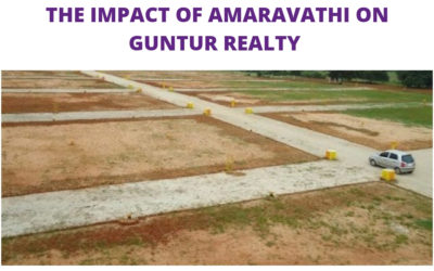 The impact of Amaravati on Guntur Realty
