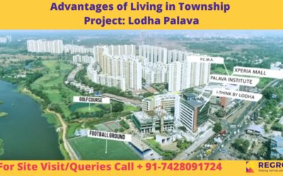 Advantages of Living in Township Project_ Lodha Palava