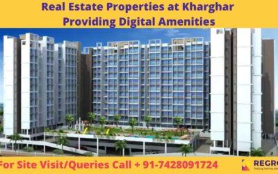 Real Estate Properties at Kharghar Providing Digital Amenities