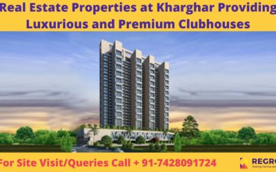 Real Estate Properties at Kharghar Providing Luxurious and Premium Clubhouses