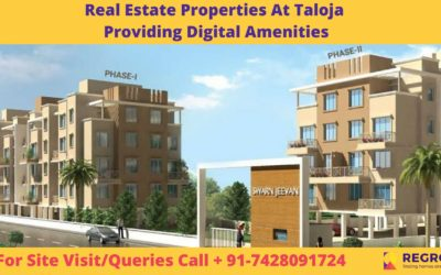 Real Estate Properties At Taloja Providing Digital Amenities