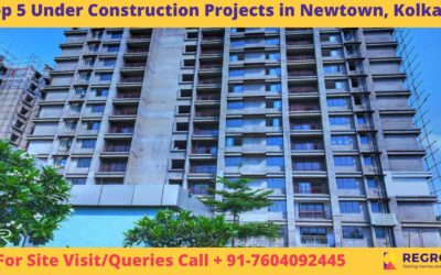Top 5 Under Construction Projects in Newtown, Kolkata