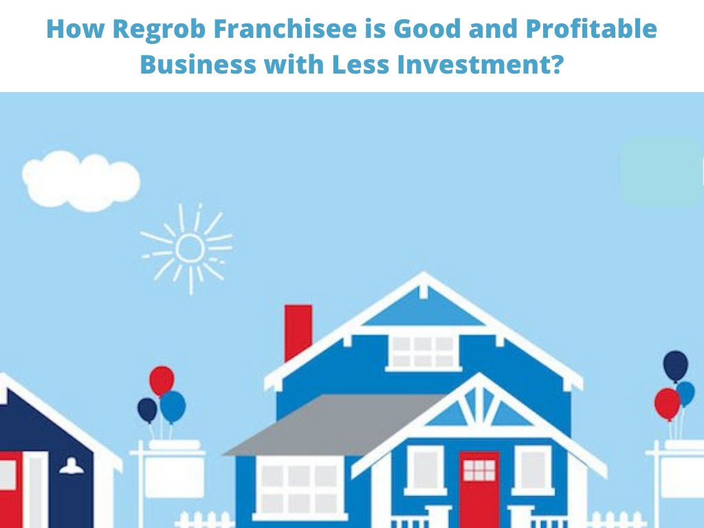 How Regrob franchisee is good and profitable business with less investment?