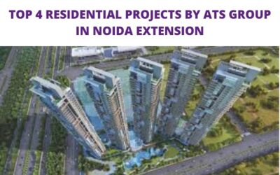 TOP 4 RESIDENTIAL PROJECTS BY ATS GROUP IN NOIDA EXTENSION