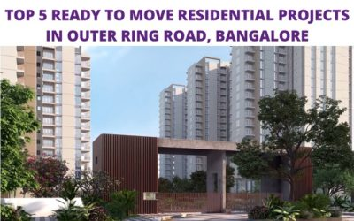 TOP 5 READY TO MOVE RESIDENTIAL PROJECTS IN OUTER RING ROAD, BANGALORE