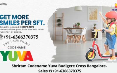 Shriram-Codename-Yuva-Budigere-Cross-Bangalore