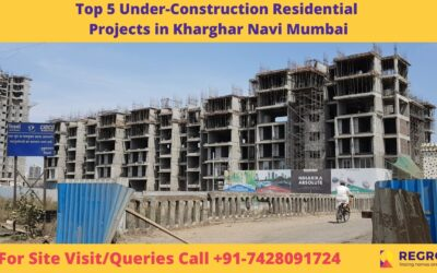 Top 5 Under-Construction Residential Projects in Kharghar Navi Mumbai