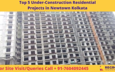 Top 5 Under-Construction Residential Projects in Newtown Kolkata