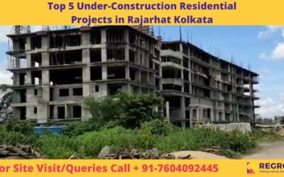 Top 5 Under-Construction Residential Projects in Rajarhat Kolkata