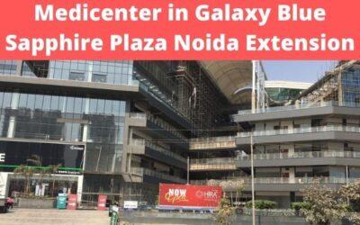 MediCenter in Galaxy Blue Sapphire Plaza Noida Extension