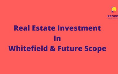 Real Estate Investment In Whitefield & Future Scope