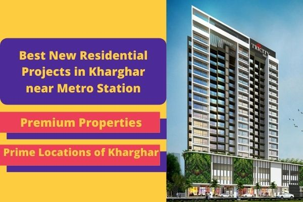 Best New Residential Projects in Kharghar near Metro Station