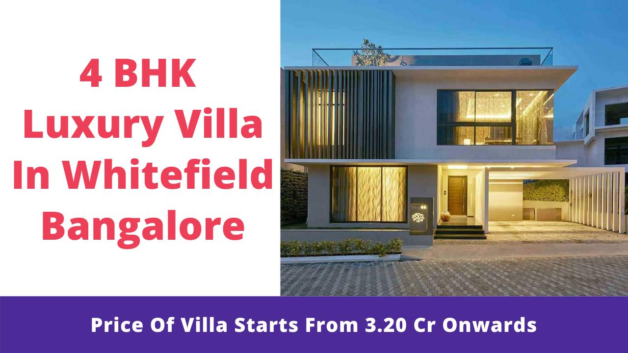 4 BHK Luxury Villa In Whitefield Bangalore