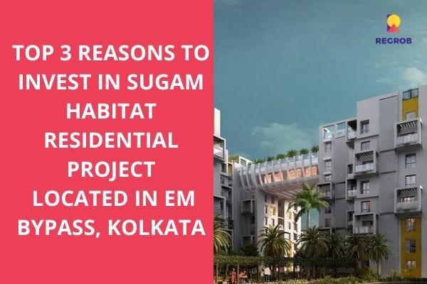Sugam Habitat EM Bypass Kolkata