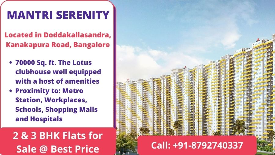 MANTRI SERENITY Doddakallasandra, Kanakapura Road, Bangalore
