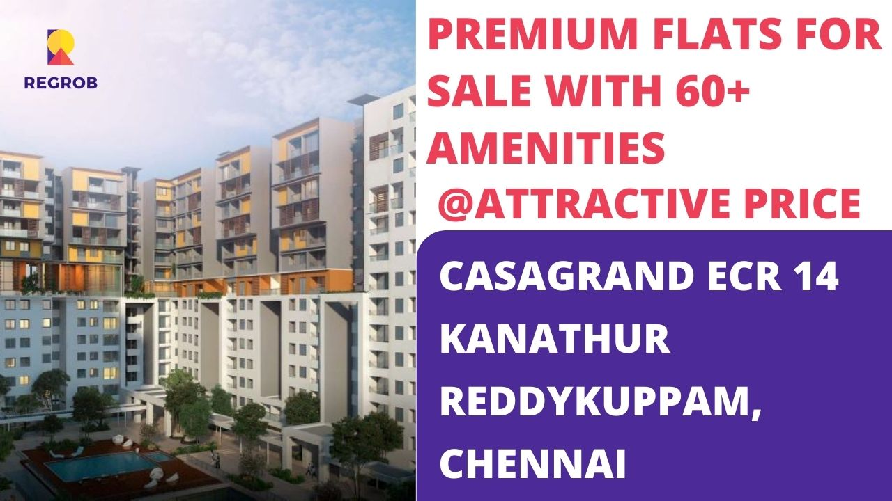 Casagrand ECR14 Kanathur Reddykuppam Chennai